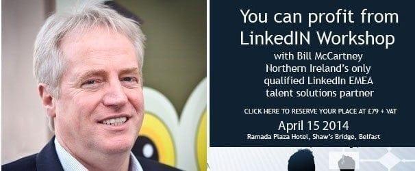 Profit with LinkedIN Workshop, Belfast April 15